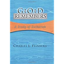God Remembers: A Study of Zechariah by Charles L. Feinberg (2003-06-20)