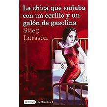 La chica que soñaba con un cerillo y un galon de gasolina: The Girl Who Played with Fire (Millenium)