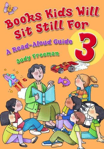 Books Kids Will Sit Still for 3: A Read-Aloud Guide: v. 3 (Children's & Young Adult Literature Reference)