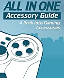 All in One Accessories Guide.Is the fact that you would like to know how to pick the right accessories but just don't know how making your life difficult... maybe even miserable?Does it seem like you've tried everything in your power to figure it out...