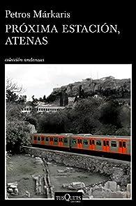 Próxima estación, Atenas par Petros Márkaris