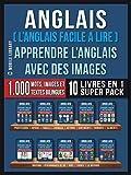 Anglais ( L'Anglais facile a lire ) - Apprendre L'Anglais Avec Des Images (Super Pack...