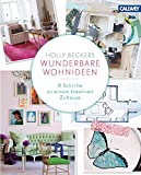 Holly Beckers wunderbare Wohnideen: 8 Schritte zu einem kreativen Zuhause - Holly Becker, Debi Treloar