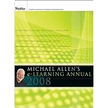 Michael Allen's 2008 e-Learning Annual: v. 1 (J–B Pfeiffer Annual Vol1)