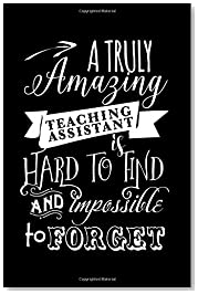 Teaching Assistant Gift: Ruled 110 Pages 6x9 Funny Notebook for teachers, cool gag gift for the school staff, cute and nice journals to write in, awesome to show appreciation for employee or boss