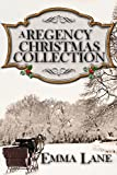 A Regency Christmas Collection by Emma Lane
