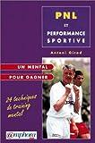 PNL et Performance sportive. Un mental pour gagner