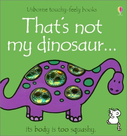 That's Not My Dinosaur (Usborne Touchy Feely) by Fiona Watt (2002-06-03)