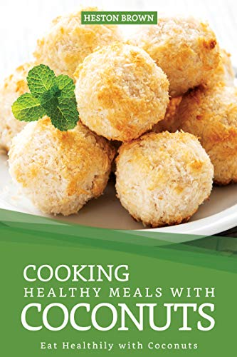 Spray Keks (Cooking Healthy Meals with Coconuts: Eat Healthily with Coconuts (English Edition))