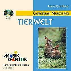 """""""Tierwelt"""" - Kinderheft mit CD: Liederheft mit CD. (Musikgarten)"""