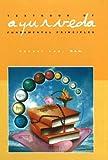 Textbook of Ayurveda: Fundamental Principles of Ayurveda v. 1