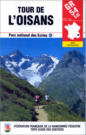 Tour de l'Oisans : GR 54, GR 541 - Parc national des Ecrins par Collectif
