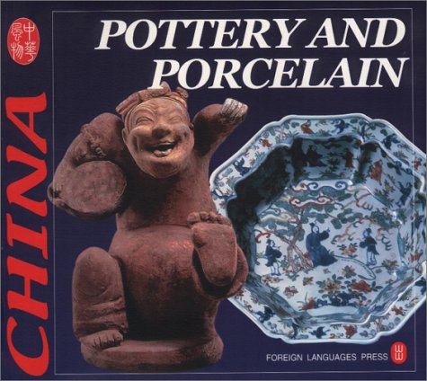 Pottery and Porcelain (Culture of China) por Foreign Languages Press