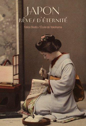 Japon, rêves d'éternité par Félice Beato