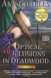 Optical Delusions in Deadwood: Deadwood Mystery Series: 2 by Ann Charles (2011-07-15)