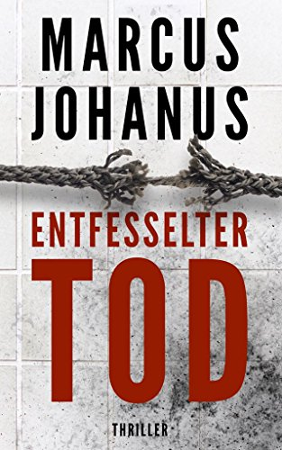 Entfesselter Tod (German Edition)