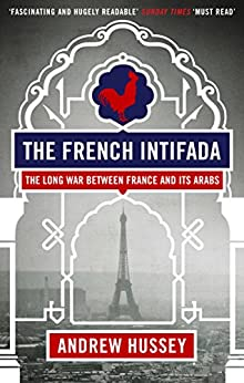 The French Intifada by [Hussey, Andrew]