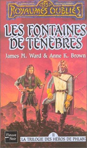 La Trilogie des héros de Phlan, tome 2 : Les Fontaines de ténébres