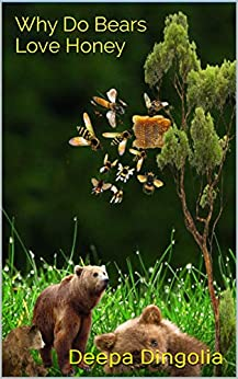 Why Do Bears Love Honey (English Edition) par [Dingolia, Deepa]