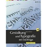 Gestaltung und Typografie mit InDesign: Für CS4, CS3 und CS2: Für InDesign CS4, CS3 und CS2