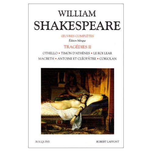 Oeuvres complètes, Tragédies, tome 2 : Othello / Timon d'Athènes / Le Roi Lear / Macbeth / Antoine et Cléopâtre / Coriolan