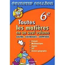 Toutes les matières en un seul volume 6e : Cours - exercices - corrigés