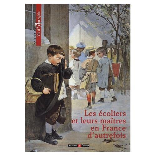Les écoliers et leurs maîtres en France d'autrefois