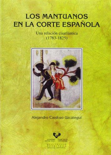 Descargar Libro Mantuanos en la corte española,Los (Historia Medieval y Moderna) de Alejandro Cardozo Uzcátegui