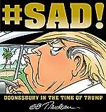 #SAD!: Doonesbury in the Time of Trump (English Edition)
