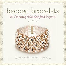 Beaded Bracelets: 25 Dazzling Handcrafted Projects (English Edition)