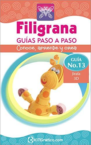 Guía No.13 - Jirafa 3D (Filigrana Guías Paso a Paso)