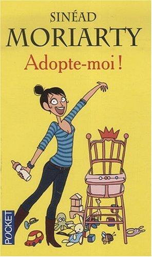 ADOPTE-MOI par SINEAD MORIARTY