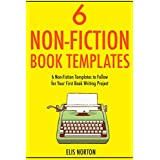 6 Non-Fiction Book Templates (bundle): 6 Non-Fiction Templates to Follow  for Your First Book Writing Project (English Edition)