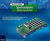 Spielecomputer selbst programmieren, Lernpaket, Bauteile für 4-Bit-Spielecomputer und Handbuch (Elektronik Lernpaket)