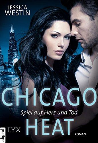 Chicago Heat - Spiel auf Herz und Tod (Chicago-Heat-Reihe 1)