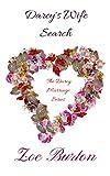 Darcy's Wife Search: A Pride & Prejudice Novella (Darcy Marriage Series Book 1) (English Edition)