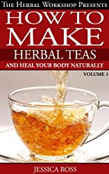 How to make herbal tea recipe book. Herbal teas such as herbal slimming tea, sleep tea,calming tea and more... (English Edition)