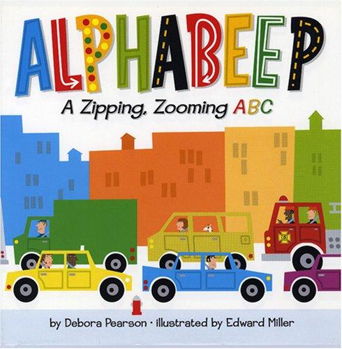 Alphabeep!: A Zipping, Zooming ABC por Debora Pearson