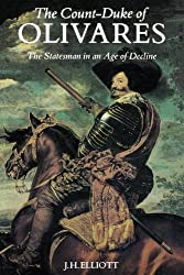 Count-Duke of Olivares: The Statesman in an Age of Decline (Revised)