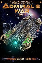 Admiral's War Part Two (A Spineward Sectors Novel: Book 10) (English Edition)