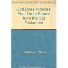 God Does Miracles: Four Great Stories from the Old Testament