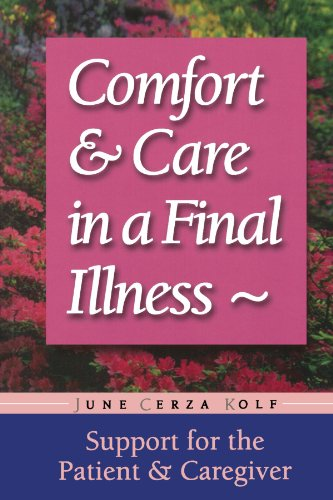 Comfort Company Support (Comfort & Care In A Final Illness: Support For The Patient & Caregiver: Support for the Patient and Caregiver)