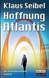 Hoffnung Atlantis (Die erste Menschheit)