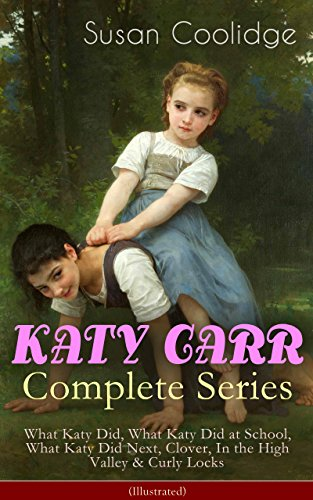 katy-carr-complete-series-what-katy-did-what-katy-did-at-school-what-katy-did-next-clover-in-the-hig