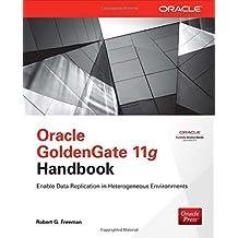 Oracle GoldenGate 11g Handbook by Freeman, Robert G. (2013) Paperback