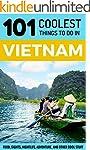 Vietnam: Vietnam Travel Guide: 101 Co...