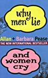 WHY MEN LIE AND WOMEN CRY: HOW TO GET WHAT YOU WANT OUT OF LIFE BY ASKING