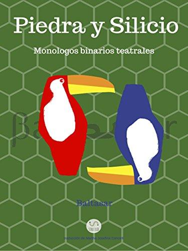 piedra y silicio: monologos binarios teatrales