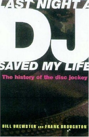 Last Night a DJ Saved My Life by Bill Brewster (2000-07-06)