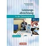 Zahnmedizinische Fachangestellte - Leistungsabrechnung in der Zahnarztpraxis (mit GOZ 2012): BEMA, GOZ 2012, GOÄ: Arbeitsbuch